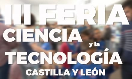 Apasionante III Feria de Ciencia y Tecnología de Castilla y León