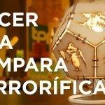 ESPACIO MAKER: Lámpara terrorífica